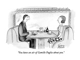 """You have an air of Camille Paglia about you."" - New Yorker Cartoon Premium Giclee Print by Victoria Roberts"