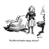 """Oh, filled with hopeless longing. And you"" - New Yorker Cartoon Premium Giclee Print by Eldon Dedini"