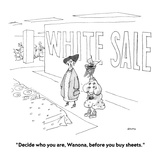 """Decide who you are, Wanona, before you buy sheets."" - New Yorker Cartoon Premium Giclee Print by George Booth"