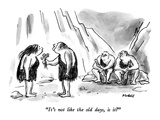 """It's not like the old days, is it"" - New Yorker Cartoon Premium Giclee Print by Frank Modell"