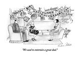 """We used to entertain a great deal."" - New Yorker Cartoon Premium Giclee Print by Victoria Roberts"