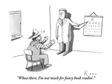 """Whoa there, I'm not much for fancy book readin'."" - New Yorker Cartoon Premium Giclee Print by Zachary Kanin"