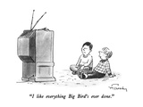 """""""I like everything Big Bird's ever done."""" - New Yorker Cartoon Giclee Print by Mike Twohy"""