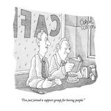 """I've just joined a support group for boring people."" - New Yorker Cartoon Premium Giclee Print by Gahan Wilson"