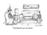 """I had forgotten you were funny."" - New Yorker Cartoon Premium Giclee Print by Victoria Roberts"