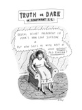 Truth or Dare in Apartment 2-L - New Yorker Cartoon Premium Giclee Print by Roz Chast