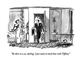"""""""Be there in a sec, darling.  I just want to touch base with Tiffany."""" - New Yorker Cartoon Giclee Print by Robert Weber"""