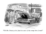 """Tell Mrs. Pomeroy we've found the source of that strange hint of musk."" - New Yorker Cartoon Premium Giclee Print by Warren Miller"