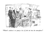 """Walter's solution is to pump a lot of fresh air into the atmosphere."" - New Yorker Cartoon Premium Giclee Print by Robert Weber"