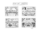 Time-Off Coupons - New Yorker Cartoon Premium Giclee Print by Roz Chast