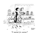 """I married for contrast."" - New Yorker Cartoon Premium Giclee Print by Victoria Roberts"