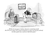 """If there be any gay or lesbian characters remaining inside this TV set to…"" - New Yorker Cartoon Premium Giclee Print by Victoria Roberts"