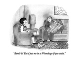 """Admit it!  You'd put me in a Winnebago if you could."" - New Yorker Cartoon Premium Giclee Print by Victoria Roberts"