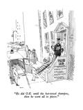 """He did O.K. until the hot-towel shampoo, then he went all to pieces."" - New Yorker Cartoon Premium Giclee Print by George Booth"