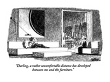 """Darling, a rather uncomfortable distance has developed between me and the…"" - New Yorker Cartoon Premium Giclee Print by Robert Weber"