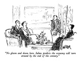 """No gloom and doom here.  Julian predicts the economy will turn around by …"" - New Yorker Cartoon Premium Giclee Print by Robert Weber"