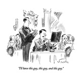 """I'll have this guy, this guy, and this guy."" - New Yorker Cartoon Premium Giclee Print by Mike Twohy"