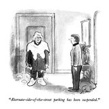 """Alternate-side-of-the-street parking has been suspended."" - New Yorker Cartoon Regular Giclee Print by Stan Hunt"