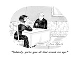 """Suddenly, you've gone all kind around the eyes."" - New Yorker Cartoon Premium Giclee Print by Victoria Roberts"