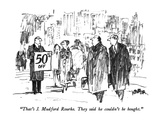 """""""That's J. Mudford Rourke.  They said he couldn't be bought."""" - New Yorker Cartoon Giclee Print by Robert Weber"""