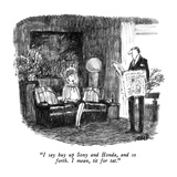 """I say buy up Sony and Honda, and so forth.  I mean, tit for tat."" - New Yorker Cartoon Premium Giclee Print by Robert Weber"
