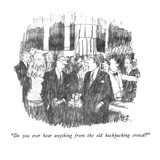 """Do you ever hear anything from the old backpacking crowd"" - New Yorker Cartoon Premium Giclee Print by Robert Weber"