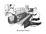 """Are you in for Tarzan"" - New Yorker Cartoon Premium Giclee Print by Mischa Richter"