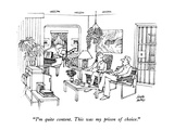 """I'm quite content.  This was my prison of choice."" - New Yorker Cartoon Premium Giclee Print by Joseph Farris"