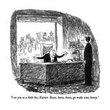 """I see you as a little bee, Kutner.  Buzz, buzz, buzz, go make some honey.…"" - New Yorker Cartoon Giclee Print by Robert Weber"