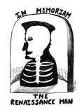 In Memoriam, The Renaissance Man - New Yorker Cartoon Premium Giclee Print by Stephanie Skalisky