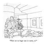 """There are no longer seats in tourist, sir."" - New Yorker Cartoon Premium Giclee Print by Gahan Wilson"