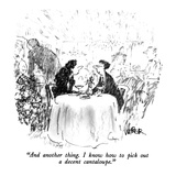 """And another thing.  I know how to pick out a decent cantaloupe."" - New Yorker Cartoon Premium Giclee Print by Robert Weber"