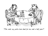 """The cards say you've been dead for two and a half years."" - New Yorker Cartoon Premium Giclee Print by William Steig"