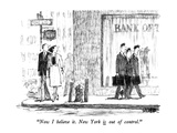 """Now I believe it.  New York is out of control."" - New Yorker Cartoon Premium Giclee Print by Robert Weber"