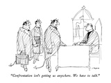 """Confrontation isn't getting us anywhere.  We have to talk."" - New Yorker Cartoon Premium Giclee Print by Al Ross"