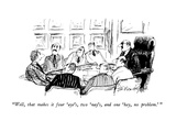 """Well, that makes it four 'aye's, two 'nay's, and one 'hey, no problem.' "" - New Yorker Cartoon Premium Giclee Print by Joseph Mirachi"