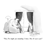 """Son, I've taught you everything I know.  Now it's up to you."" - New Yorker Cartoon Giclee Print by W.B. Park"