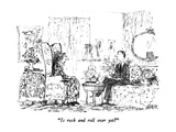 """Is rock and roll over yet"" - New Yorker Cartoon Premium Giclee Print by Robert Weber"