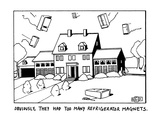 """""""Obviously, They Had Too Many Refrigerator Magnets."""" - New Yorker Cartoon Premium Giclee Print by Bruce Eric Kaplan"""