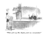 """While you're up, Miss Rayburn, fetch me a vice-president."" - New Yorker Cartoon Premium Giclee Print by Charles Saxon"
