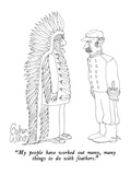 """My people have worked out many, many things to do with feathers."" - New Yorker Cartoon Premium Giclee Print by Gahan Wilson"