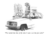 """I've reached that time of life when I want a car that just works."" - New Yorker Cartoon Premium Giclee Print by Charles Saxon"