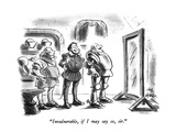 """Invulnerable, if I may say so, sir."" - New Yorker Cartoon Premium Giclee Print by Ed Fisher"