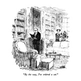 """""""By the way, I've ordered a cat."""" - New Yorker Cartoon Giclee Print by Robert Weber"""