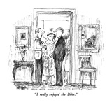 """I really enjoyed the Bible."" - New Yorker Cartoon Premium Giclee Print by Robert Weber"