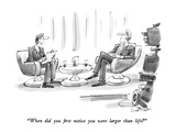 """When did you first notice you were larger than life"" - New Yorker Cartoon Premium Giclee Print by Dana Fradon"