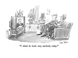 """I think he looks very anchorly today."" - New Yorker Cartoon Premium Giclee Print by Dana Fradon"