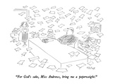 """For God's sake, Miss Andrews, bring me a paperweight."" - New Yorker Cartoon Giclee Print by Dean Vietor"