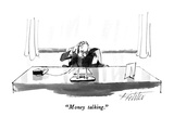 """Money talking."" - New Yorker Cartoon Premium Giclee Print by Mischa Richter"