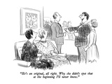 """He's an original, all right.  Why she didn't spot that at the beginning I…"" - New Yorker Cartoon Premium Giclee Print by Charles Saxon"